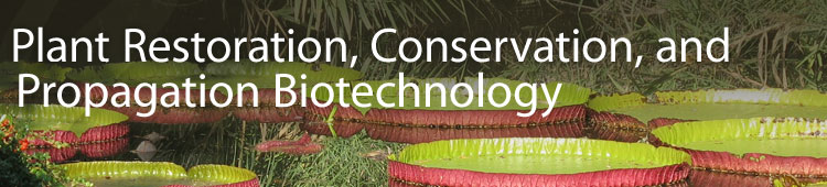 Plant Restoration, Conservation and Propagation Biotechnology - Environmental Horticulture - University of Florida, IFAS